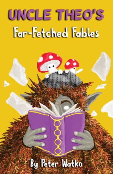 Uncle Theo's Far-Fetched Fables nach Peter Watko anzeigen