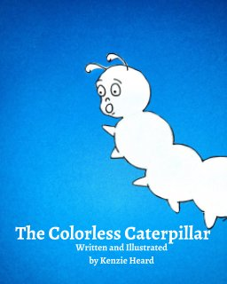 The Colorless Caterpillar book cover