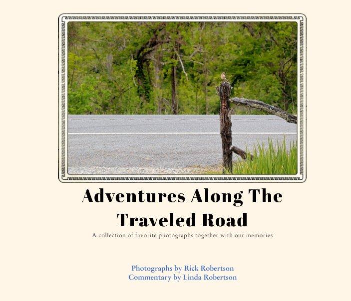 Bekijk Adventures Along The Traveled Road op Rick and Linda Robertson