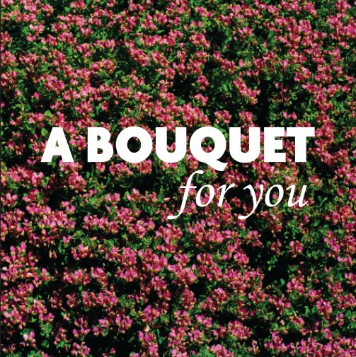 View A Bouquet for you by Magoof Photo