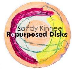 Sandy Kinnee Repurposed Disks book cover