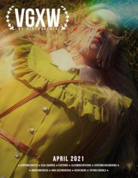 VGXW Magazine - April 2021 (Cover Option 1) book cover