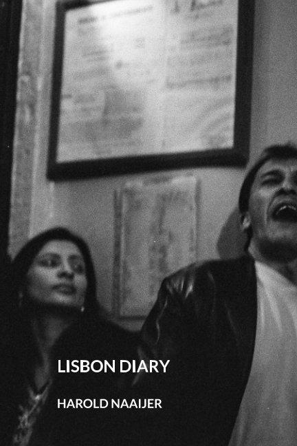 View Lisbon Diary by HAROLD NAAIJER