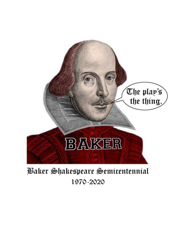 View Baker Shakespeare Semicentennial by Greg Marshall