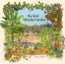 My Wild African Garden book cover