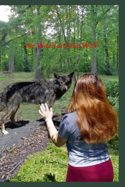 View the Witch and the Wolf by L. M. Raven