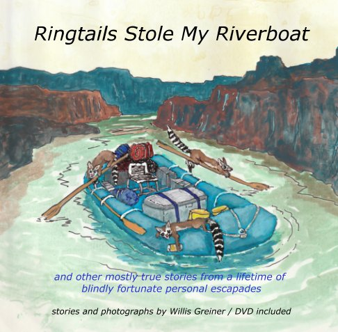 View Ringtails Stole My Riverboat by Willis Greiner