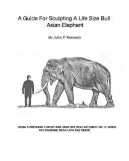 A Guide For Sculpting A Life Size Bull Asian Elephant book cover