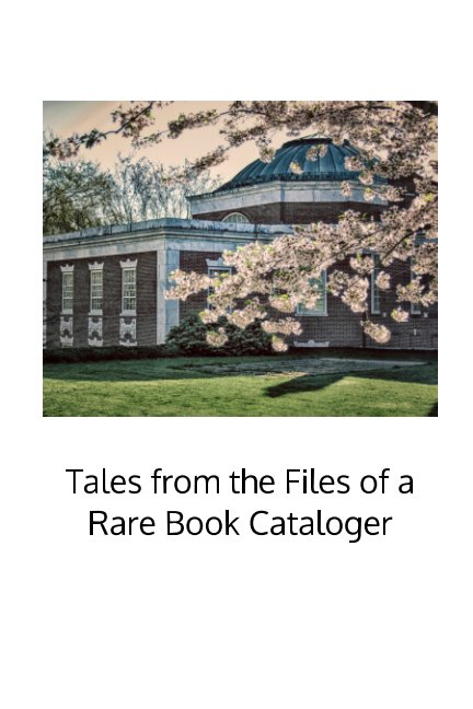 View Tales from the Files of a Rare Book Cataloger by Doris O'Keefe