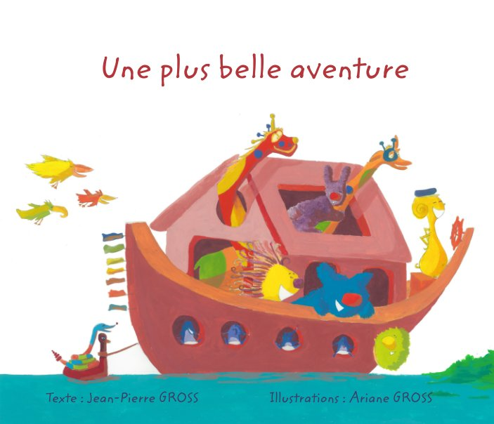 View Une plus belle aventure by Ariane Gross