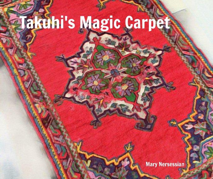 Ver Takuhi's Magic Carpet por Mary Nersessian