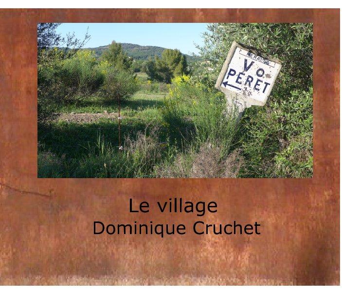 View Péret, le village  Photos Dominique Cruchet by Dominique Cruchet