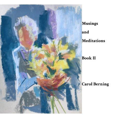 View Musings and Meditations, Book II by Carol N. Berning