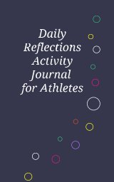 Daily Reflections Journal for Athletes book cover