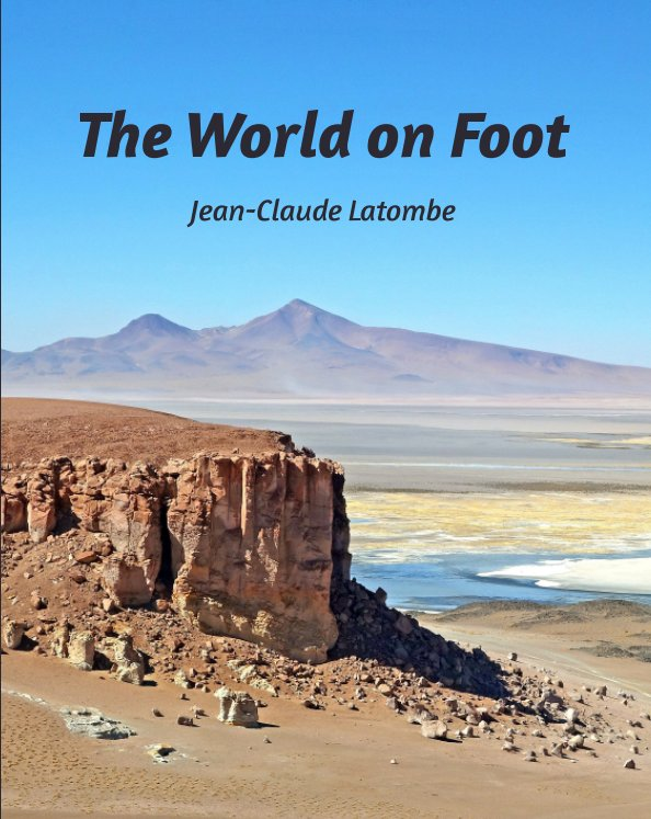 View The World on Foot by Jean-Claude Latombe