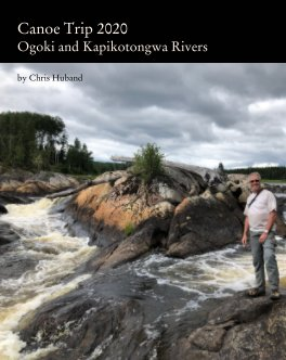 Canoe Trip 2020: Ogoki and Kapikotongwa Rivers book cover