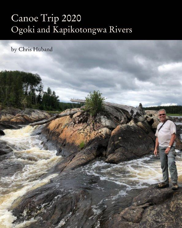 View Canoe Trip 2020: Ogoki and Kapikotongwa Rivers by Chris Huband