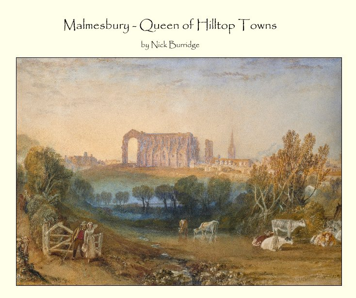 View Malmesbury - Queen of Hilltop Towns by Nick Burridge