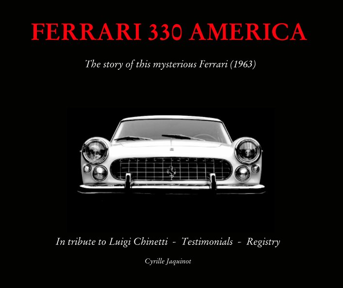 View Ferrari 330 AMERICA History Book by Cyrille Jaquinot