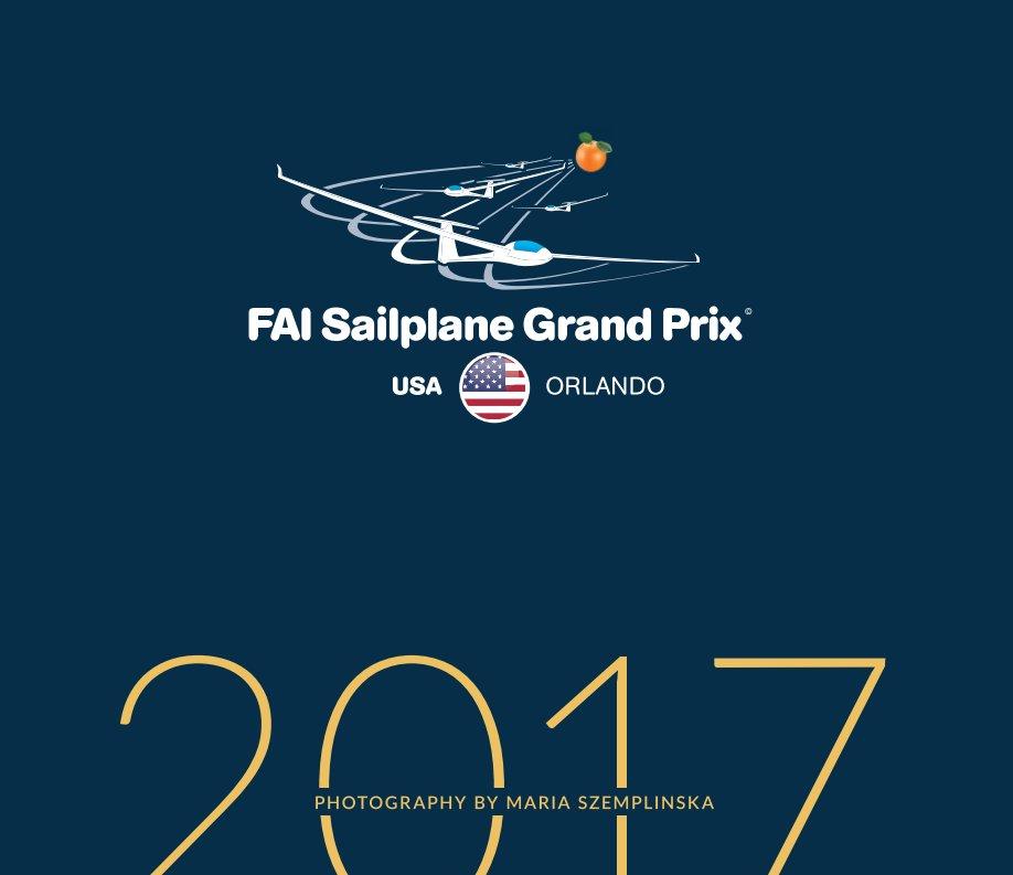 View FAI Soaring Grand Prix Orlando 2017 by Maria Szemplinska