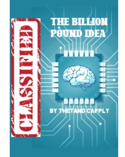 The billion Pound Idea book cover