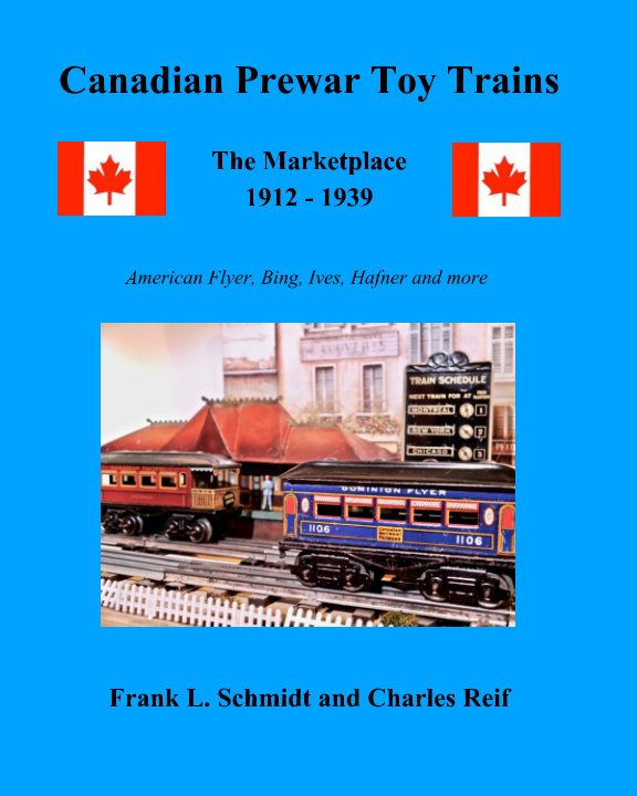 View Canadian Prewar Toy Trains by Frank L. Schmidt, Charles Reif