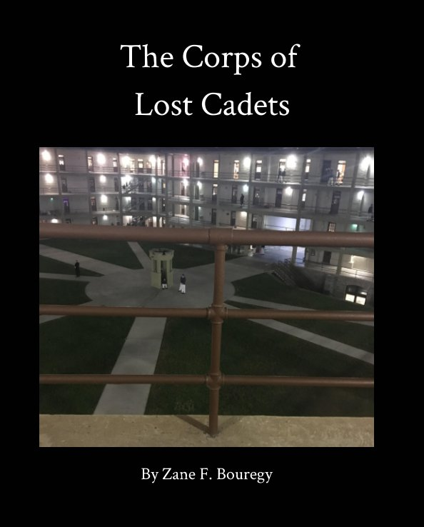 View Corps of Lost Cadets by Zane F. Bouregy