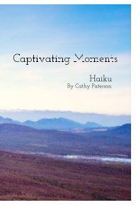 Captivating Moments through Haiku book cover