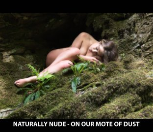 Naturally Nude in Nature - On Our Mote of Dust book cover