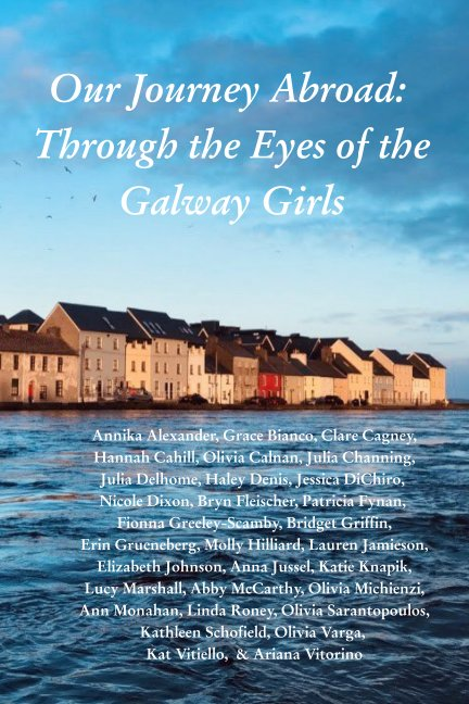 View Our Journey Abroad: Through the Eyes of the Galway Girls by Linda Roney, Lauren Jamieson