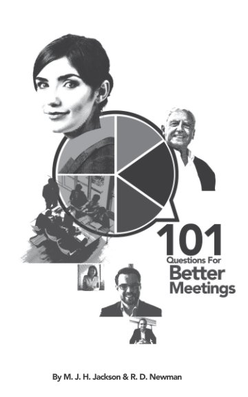 View 101 questions for better meetings by Matt Jackson and Rob Newman