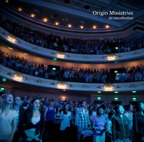 View Origin Ministries by Colin Peckham
