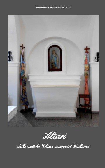 View Altari delle antiche Chiese campestri Galluresi by Alberto Gardino Architetto