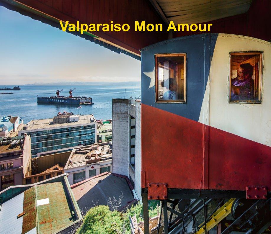 View Valparaiso Mon Amour by Jean-François Baron