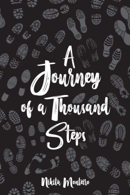 View A Journey of a Thousand Steps: poetry on self-love, mindfulness and self-discovery by Nikita Monteiro
