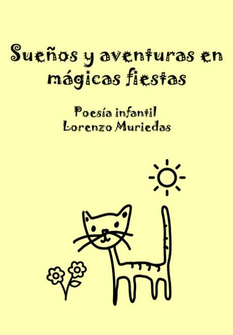 View Sueños y aventuras en mágicas fiestas. by Lorenzo Muriedas