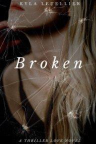 Broken (Book 1 of the Broken Series) book cover