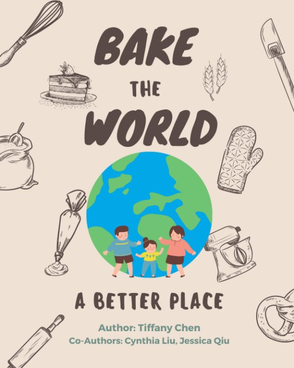 View Bake the World a Better Place by Tiffany Chen