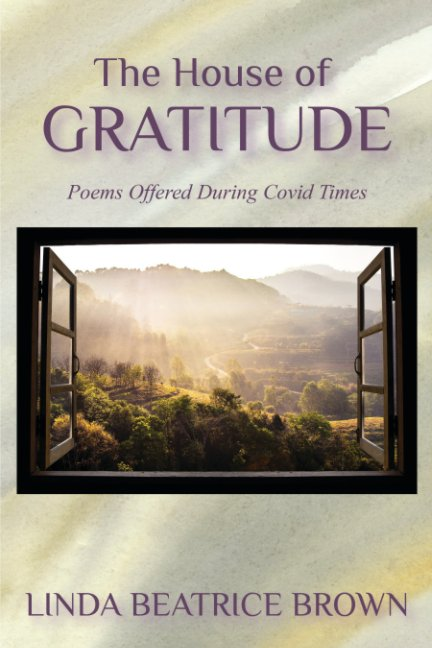 View The House of Gratitude by Linda Beatrice Brown