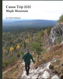 Canoe Trip 2020: Maple Mountain book cover