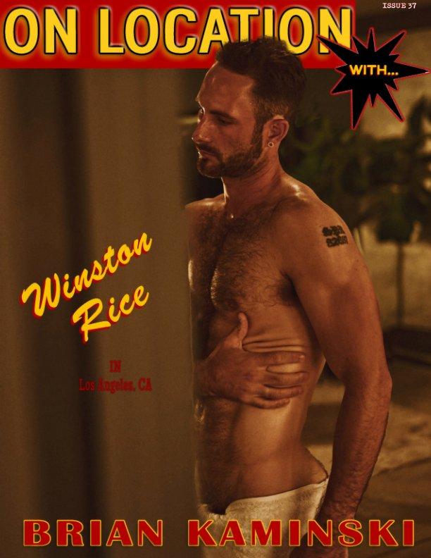 View Issue 37. Winston Rice  - On Location by Brian Kaminski by Brian Kaminski