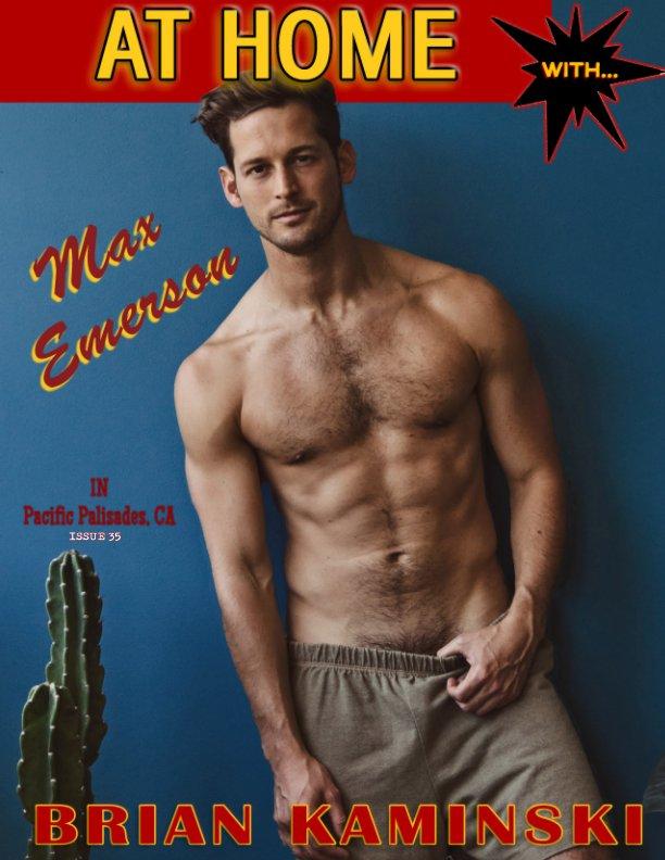 View Issue 35. Max Emerson - At Home by Brian Kaminski by Brian Kaminski