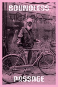 Boundless Passage: A journey from the bicycle workshops to the streets of India. book cover