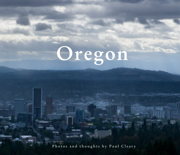 View Oregon by Paul Cleary