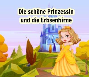 Die schöne Prinzessin und die Erbsenhirne book cover