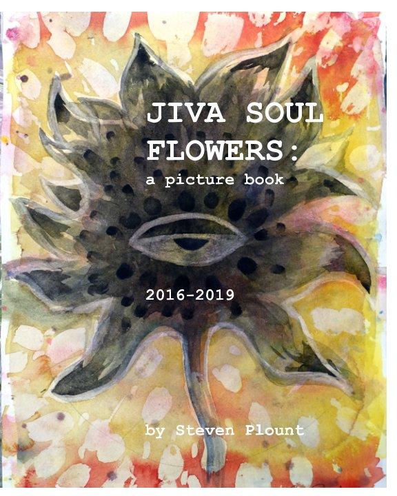 View Jiva Soul Flower by Steven Plount