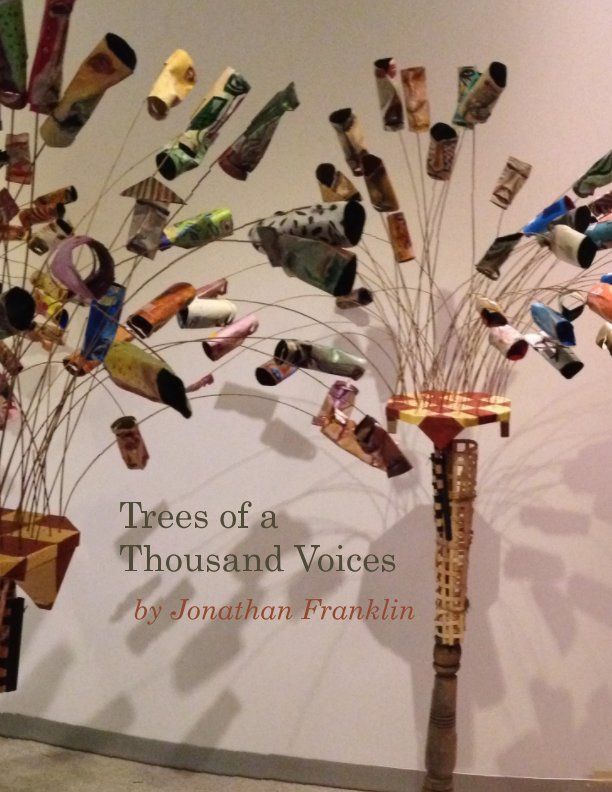View Trees of a Thousand Voices by Jonathan Franklin