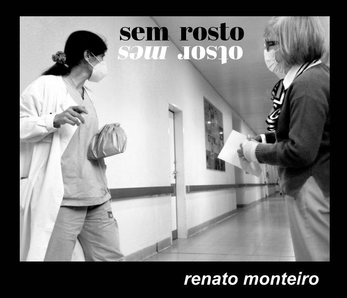 View Sem Rosto by Renato Monteiro