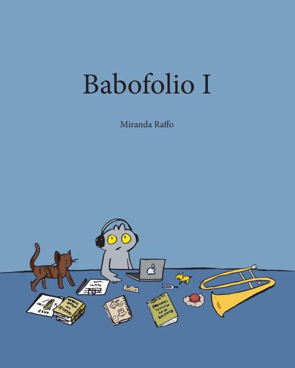 View Babofolio Number One by Miranda Raffo
