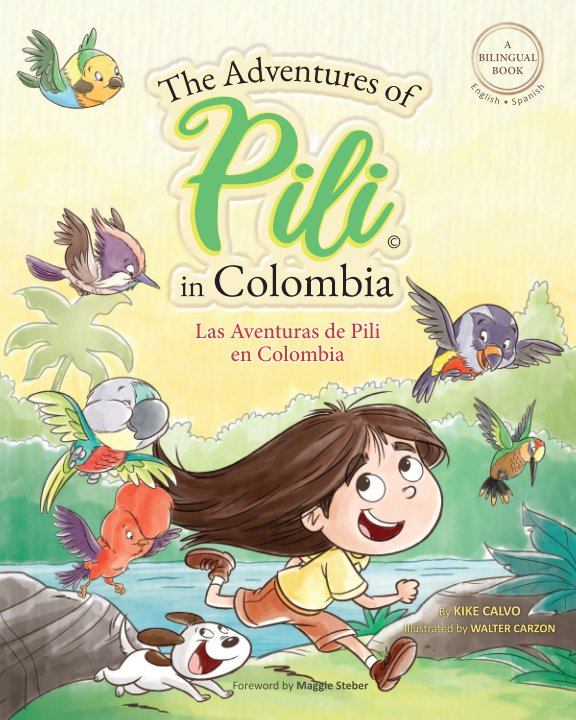 View The Adventures of Pili in Colombia. Dual Language Books for Children ( Bilingual English - Spanish ) Cuento en español by Kike Calvo